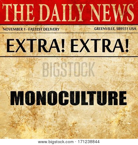 monoculture, article text in newspaper