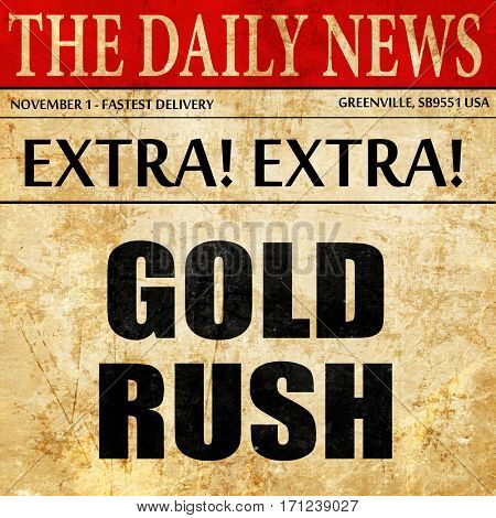 goldrush, article text in newspaper