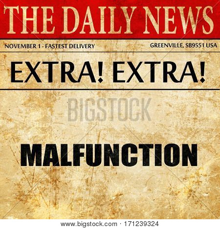 malfunction, article text in newspaper