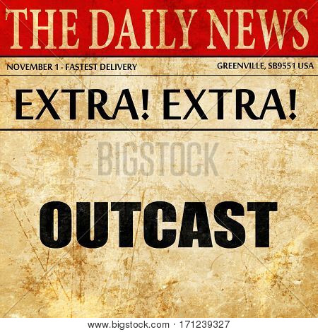 outcast, article text in newspaper