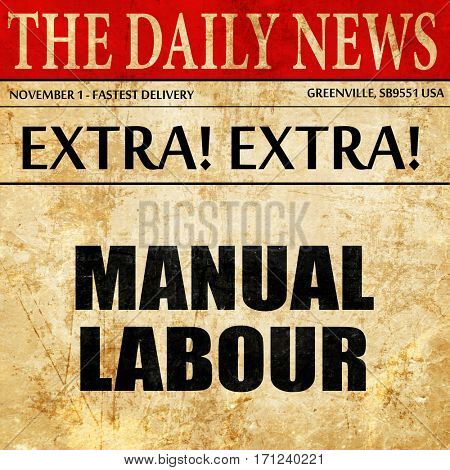 manual labour, article text in newspaper