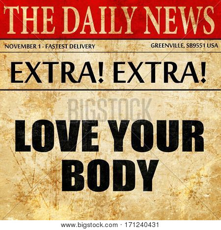 love your body, article text in newspaper