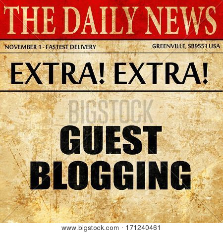 guest blogging, article text in newspaper