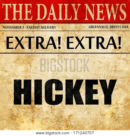 hickey, article text in newspaper