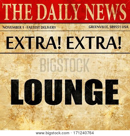 lounge, article text in newspaper