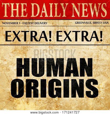 human origins, article text in newspaper