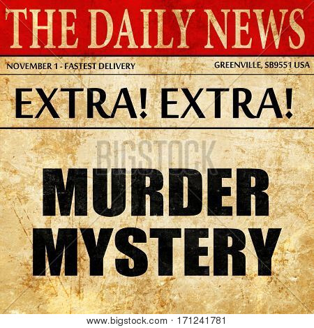 murder mystery, article text in newspaper
