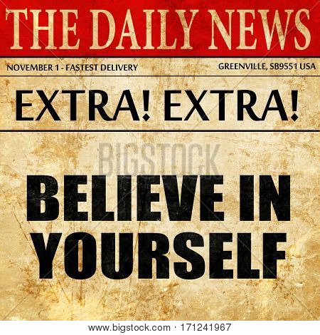 believe in yourself, article text in newspaper