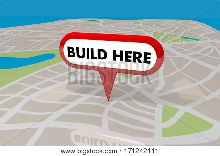 Build Here New Building Construction Property Location Map Pin 3d Illustration