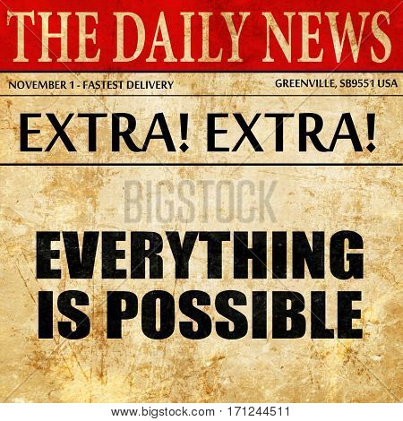 everything is possible, article text in newspaper