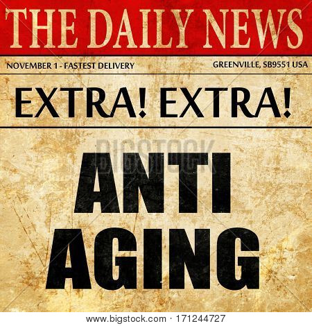 anti aging, article text in newspaper