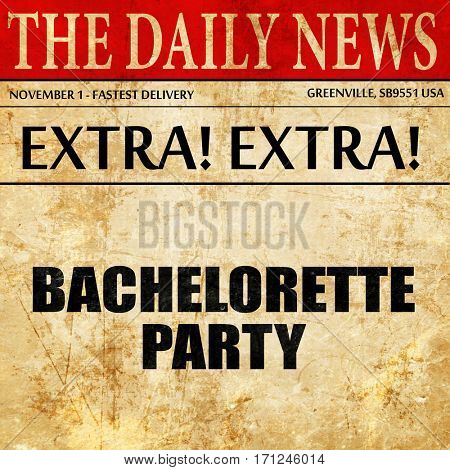 bachelorette party, article text in newspaper