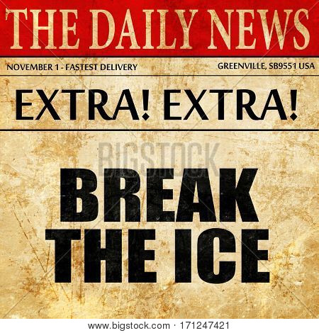 break the ice, article text in newspaper