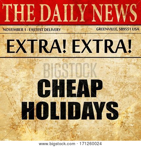 cheap holidays, article text in newspaper
