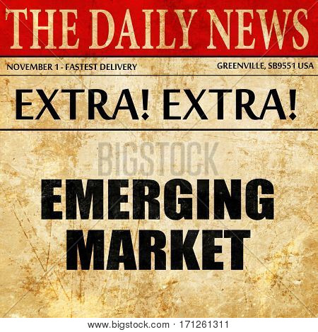 emerging market, article text in newspaper