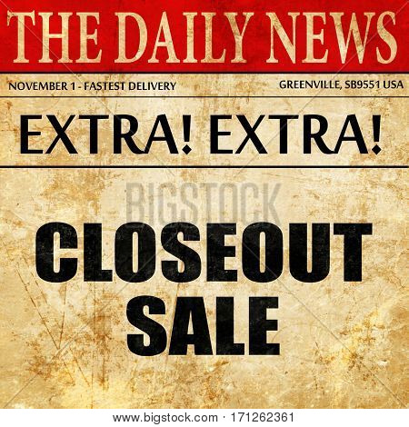 closeout sale, article text in newspaper