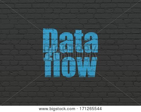 Information concept: Painted blue text Data Flow on Black Brick wall background