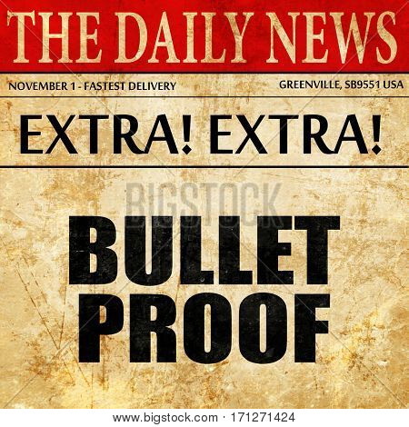 bullet proof, article text in newspaper