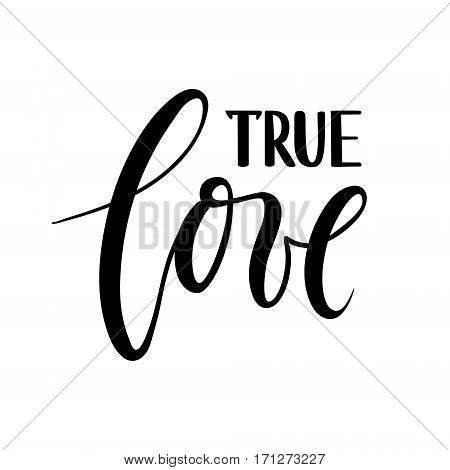 true love. beautiful Hand drawn lettering isolated on white background. design holiday greeting card and invitation of the wedding Valentine's day Happy love day mother day birthday. I love you