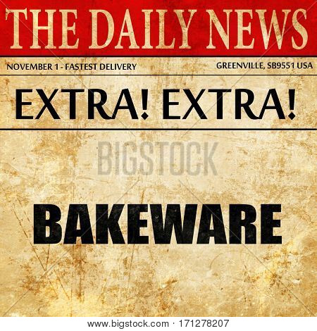 bakeware, article text in newspaper