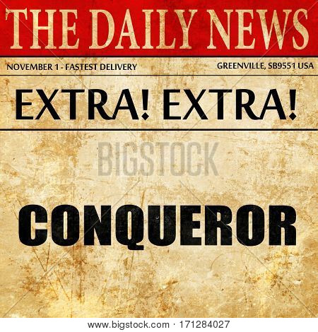 conqueror, article text in newspaper
