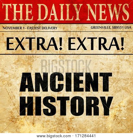 ancient history, article text in newspaper