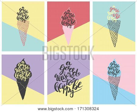 Hand drawn illustration of ice cream silhouette on color background. Typography poster with lettering inside. The inscription A good reason to be happy