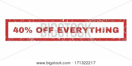 40 Percent Off Everything text rubber seal stamp watermark. Tag inside rectangular banner with grunge design and scratched texture. Horizontal vector red ink sticker on a white background.