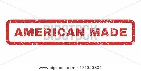 American Made text rubber seal stamp watermark. Caption inside rectangular banner with grunge design and unclean texture. Horizontal vector red ink sticker on a white background.