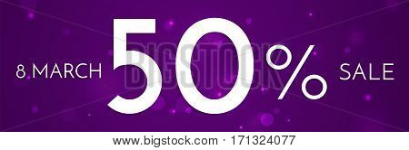 8 March, International Women's Day web banner sale ad with discount. Design template for women's goods on purple background with lights.