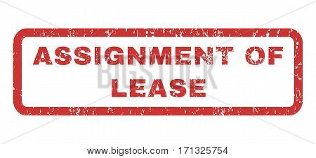 Assignment Of Lease text rubber seal stamp watermark. Tag inside rectangular banner with grunge design and unclean texture. Horizontal vector red ink emblem on a white background.