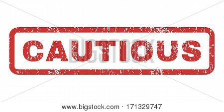Cautious text rubber seal stamp watermark. Caption inside rectangular banner with grunge design and unclean texture. Horizontal vector red ink sign on a white background.