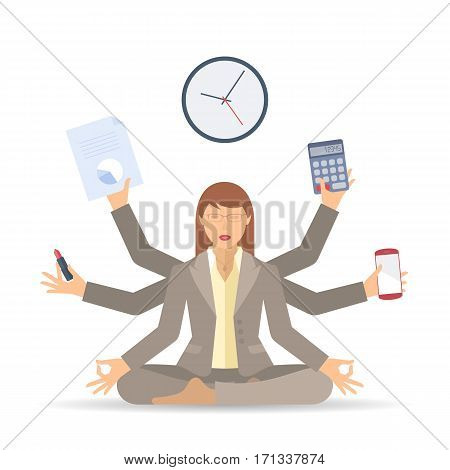 Business stress and multitasking. Flat vector concept isolated illustration. Busy businesswoman in the office meditates and works in a few hands. Professional manager sitting in the meditation