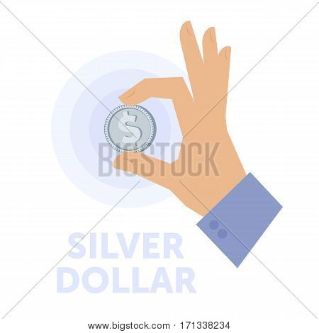 Businessman hand holding a silver dollar. Flat isolated on white background vector design element for web infographic presentation. Busines economy concept illustration of hand cash dollar coin.