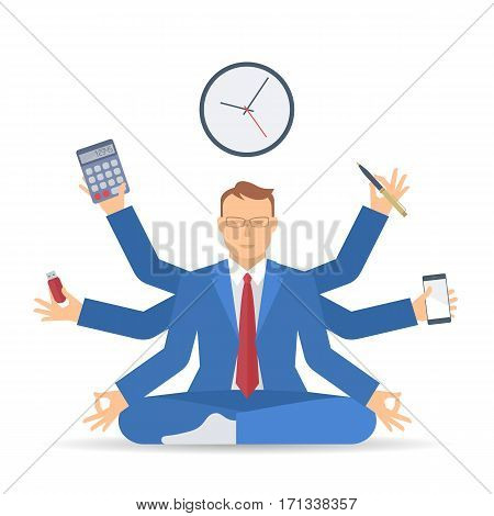 Business multitasking time management. Flat vector concept isolated illustration. Businessman at work meditates like shiva with pen calculator phone in the hands. Busy man office working meditation