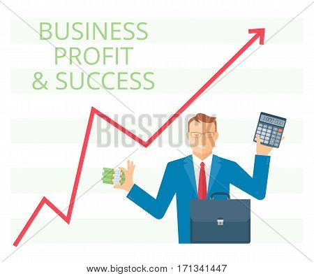 Business success flat vector concept illustration. Businessman is holding a bundle of paper money in one hand and calculator in another. Manager with briefcase on the background of increasing arrow.