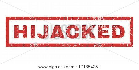 Hijacked text rubber seal stamp watermark. Caption inside rectangular banner with grunge design and dirty texture. Horizontal vector red ink sign on a white background.