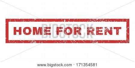 Home For Rent text rubber seal stamp watermark. Tag inside rectangular banner with grunge design and dust texture. Horizontal vector red ink emblem on a white background.