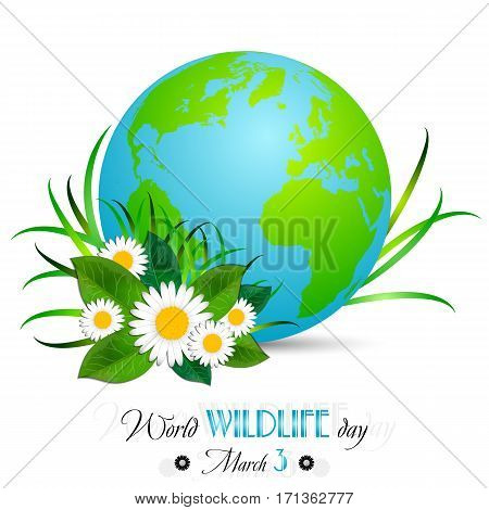 Earth globe with grass and camomiles on white. World wild life day in March 3. Also suitable for Earth day and Hour. Vector illustration