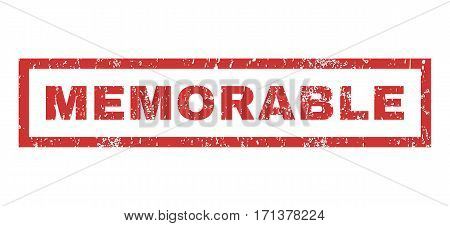 Memorable text rubber seal stamp watermark. Caption inside rectangular shape with grunge design and dust texture. Horizontal vector red ink sign on a white background.