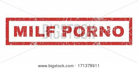 Milf Porno text rubber seal stamp watermark. Tag inside rectangular shape with grunge design and scratched texture. Horizontal vector red ink sign on a white background.