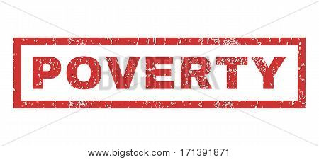 Poverty text rubber seal stamp watermark. Caption inside rectangular banner with grunge design and unclean texture. Horizontal vector red ink sign on a white background.