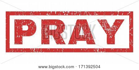 Pray text rubber seal stamp watermark. Caption inside rectangular shape with grunge design and unclean texture. Horizontal vector red ink emblem on a white background.
