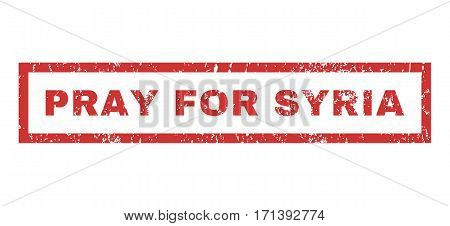 Pray For Syria text rubber seal stamp watermark. Caption inside rectangular shape with grunge design and unclean texture. Horizontal vector red ink sign on a white background.