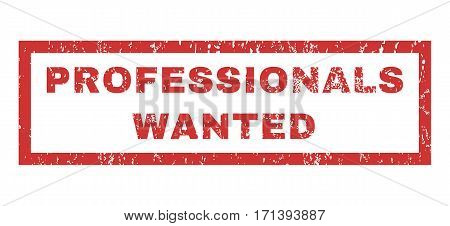 Professionals Wanted text rubber seal stamp watermark. Caption inside rectangular shape with grunge design and unclean texture. Horizontal vector red ink sign on a white background.