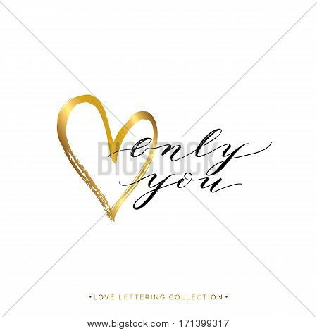 Only you text with gold heart isolated on white background, hand painted letter, golden vector love lettering for greeting card, invitation, wedding, save the date, poster, handwritten calligraphy