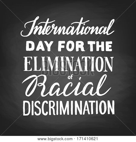 Internationsl Day for the Elimination of Racial Discrimination. Chalk lettering