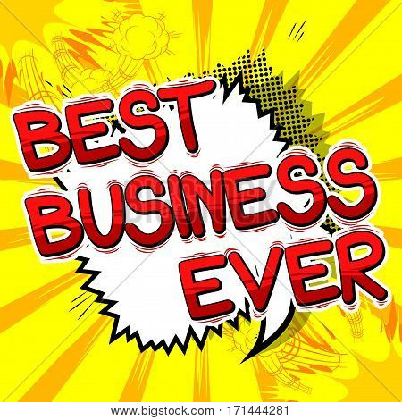 Best Business Ever - Comic book style word on abstract background.