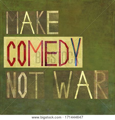 Make comedy not war