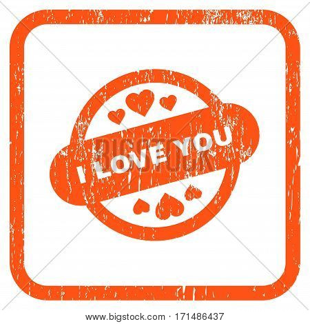 I Love You Stamp Seal rubber watermark. Vector icon symbol inside rounded rectangle with grunge design and dirty texture. Stamp seal illustration. Unclean orange ink sticker on a white background.